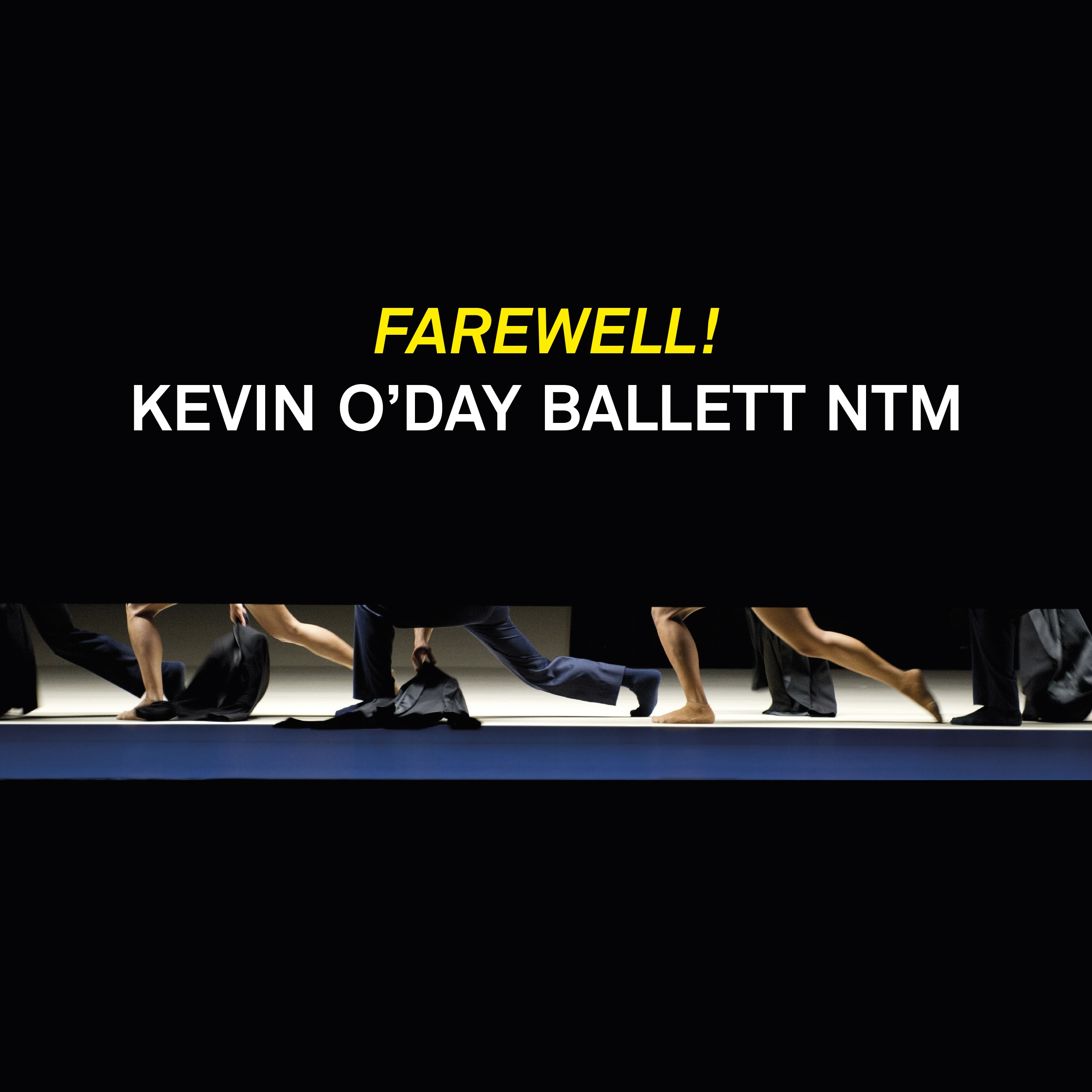 Farewell Kevin O`Day Ballett NTM